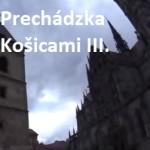 Prechádzka Košicami III.