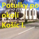 potulky po okoli Kosic I